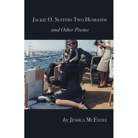 Jackie O. Suffers Two Husbands and Other Poems (Paperback) ()