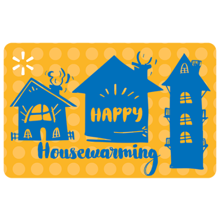 Happy Housewarming Walmart eGift Card