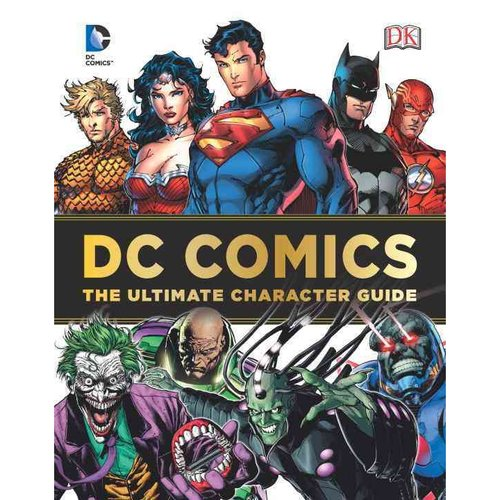 DC Comics: The Ultimate Character Guide