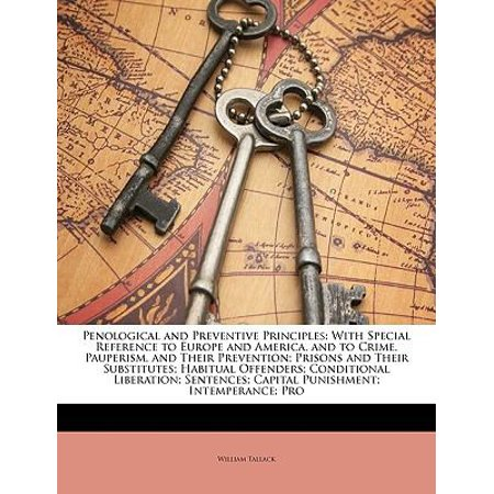 Penological And Preventive Principles  With Special Reference To Europe And America  And To