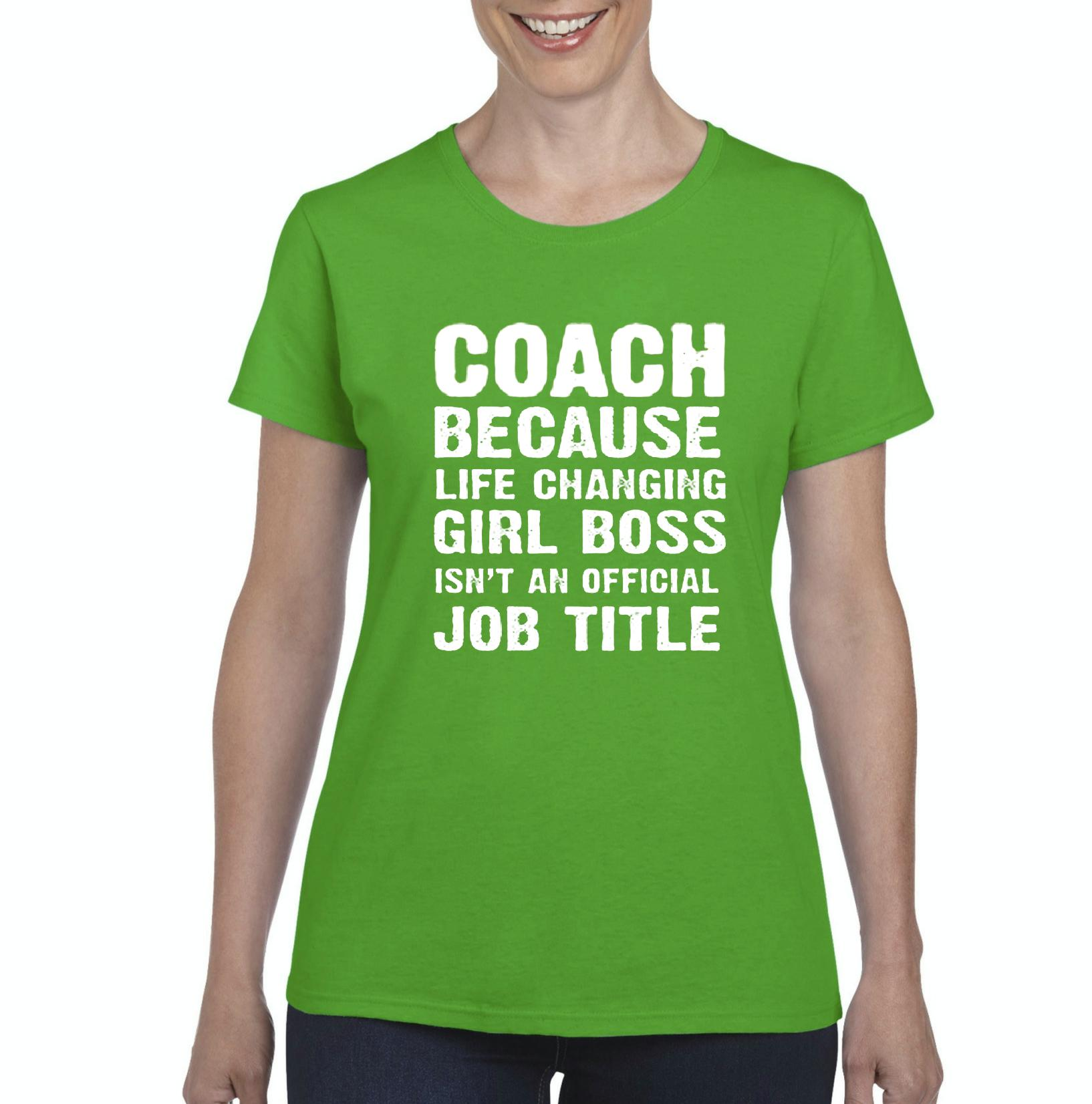 Ugo Coach Because Life Changing Girl Boss Isnt Job Title Humor Xmas Birthday Gift Women's T-shirt Tee Clothes