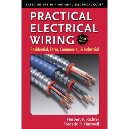 Practical Electrical Wiring : Residential, Farm, Commercial, and Industrial
