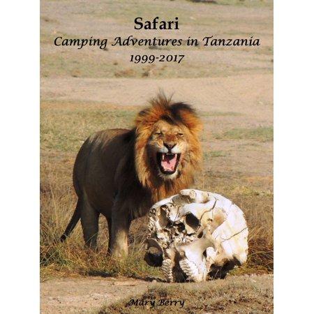 Safari Camping Adventures in Tanzania 1999-2017 - eBook - Leaf Safari Adventure
