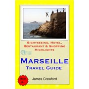 Marseille, France Travel Guide - Sightseeing, Hotel, Restaurant & Shopping Highlights (Illustrated) - eBook