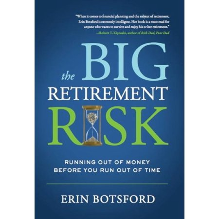 The Big Retirement Risk: Running Out of Money Before You Run Out of Time -