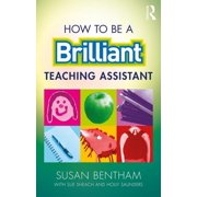 How to Be a Brilliant Teaching Assistant (Paperback)