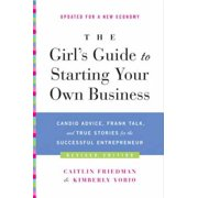 The Girl's Guide to Starting Your Own Business (Revised Edition) - eBook