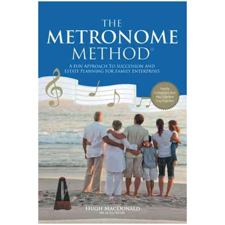 The Metronome Method: A Fun Approach to Succession and Estate Planning for Family Enterprises