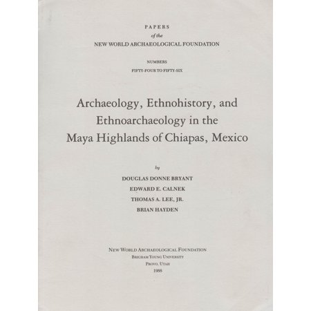 Archaeology, Ethnohistory, and Ethnoarchaeology in the Maya Highlands of Chiapas: Number