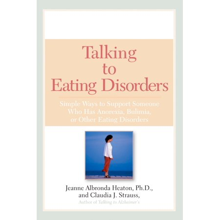 Talking to Eating Disorders : Simple Ways to Support Someone With Anorexia, Bulimia, Binge Eating, Or Body Ima ge (Someone Eating The Hottest Pepper In The World)
