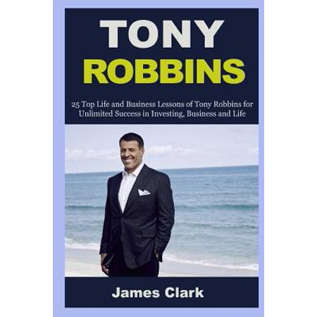 Tony Robbins: 25 Life Lessons of Tony Robbins and Business Tips on Internet Marketing (Tony Robbins, Business, Marketing Online, Soc