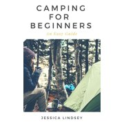 Camping for Beginners - An Easy Guide - eBook