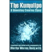The Kumulipo: A Hawaiian Creation Chant , Martha Warren Beckwith