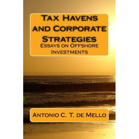 TAX HAVENS and Corporate Strategies - Essays on Offshore Investments - eBook (Corporate Tax E&e)