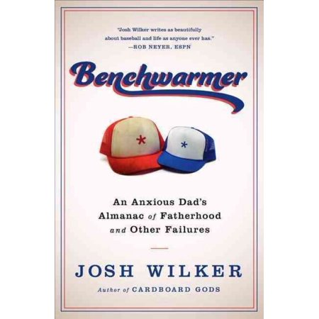Benchwarmer: A Sports-Obsessed Memoir of Fatherhood
