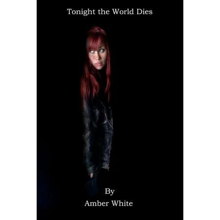 Tonight The World Dies - eBook (Tonight Tonight On Top Of The World)