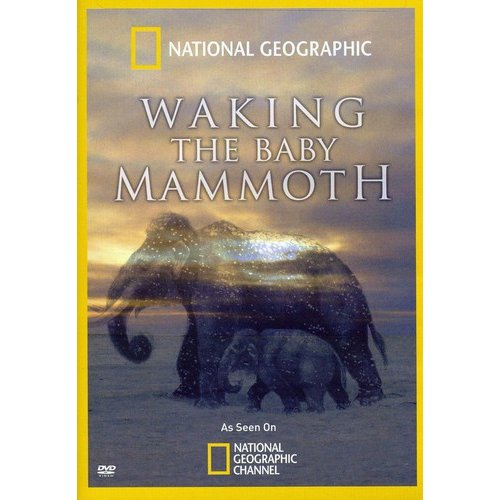 National Geographic: Waking The Baby Mammoth (Widescreen)