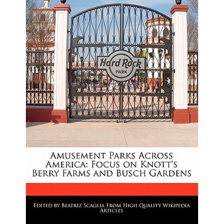 Amusement Parks Across America : Focus on Knott's Berry Farms and Busch Gardens ()
