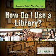 How Do I Use a Library?
