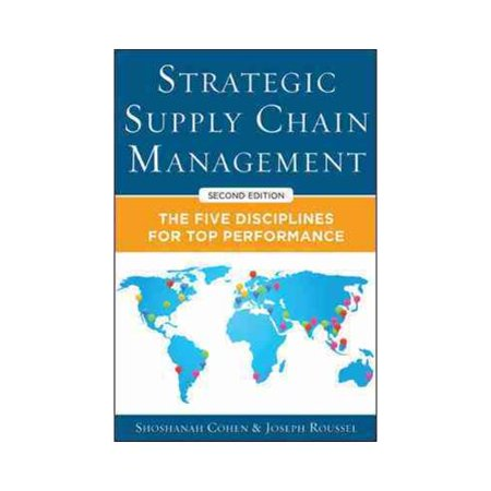 Strategic Supply Chain Management  The Five Core Disciplines For Top Performance