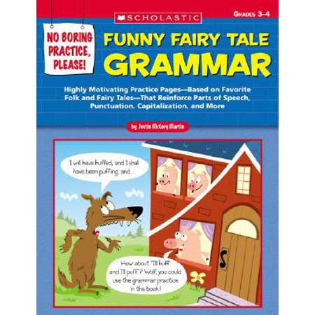 Funny Fairy Tale Grammar, Grades 3-4 : Highly Motivating Practice Pages--Based on Favorite Tales-- That Reinforce Parts of Speech, Punctuation, Capitalization, and More