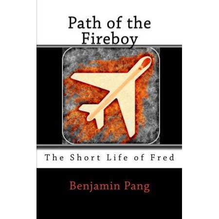 Path Of The Fireboy  The Short Life Of Fred