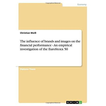 The Influence Of Brands And Images On The Financial Performance   An Empirical Investigation Of The Eurostoxx 50