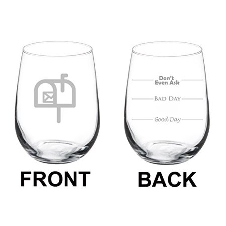 Wine Glass Goblet Two Sided Good Day Bad Day Don't Even Ask Mail Delivery Driver Postal Worker (17 oz (Next Day Delivery Glasses)