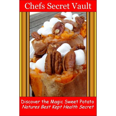 Best Sweet (Discover the Magic Sweet Potato: Natures Best Kept Health Secret -)