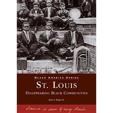 St. Louis : Disappearing Black Communities (St John The Baptist School St Louis Mo)