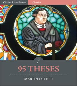 95 Theses: Disputation of Doctor Martin Luther on the Power and Efficacy of Indulgences (Illustrated Edition) - eBook