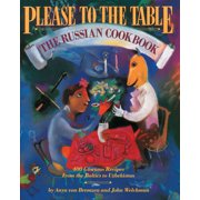 Please to the Table : The Russian Cookbook