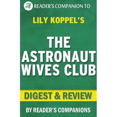 The Astronaut Wives Club By Lily Koppel | Digest & Review - eBook - Halloween Water Lily Reviews