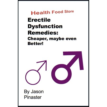 Erectile Dysfunction Remedies: Cheaper, Maybe Even Better! -