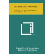 The University of Utah : A History of Its First Hundred Years, 1850 to 1950