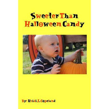 Sweeter Than Halloween Candy - Heidi Halloween