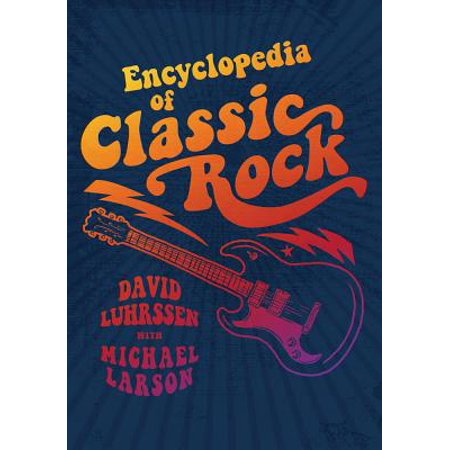 Encyclopedia of Classic Rock - eBook (Classic Rock Birthdays)