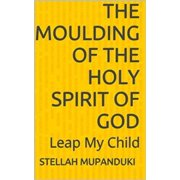 The Moulding Of The Holy Spirit of God - eBook
