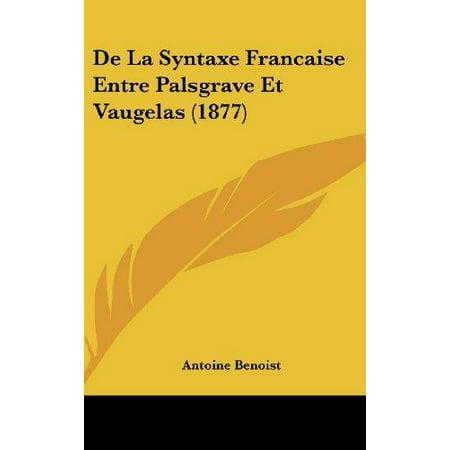 de La Syntaxe Francaise Entre Palsgrave Et Vaugelas (1877) - image 1 de 1