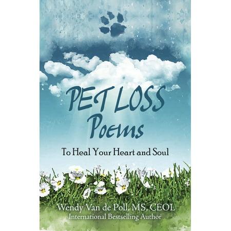 Pet Loss Poem: Pet Loss Poems: To Heal Your Heart and Soul (Paperback) Rainbow Bridge Poem Pet Loss