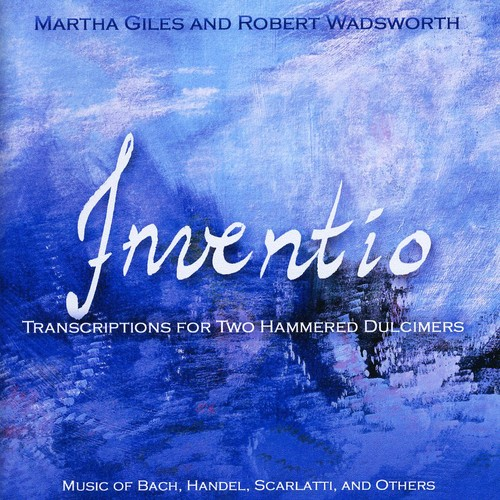 Giles Wadsworth Inventio: Transcriptions for Two Hammered Dulcimer [CD] by