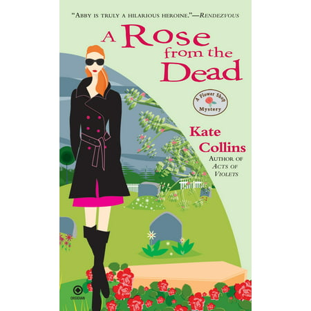 A Rose From the Dead : A Flower Shop Mystery (Theatre Of Tragedy A Rose For The Dead)