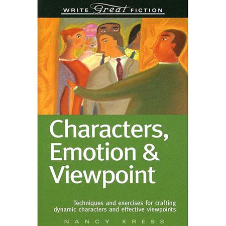 Write Great Fiction: Characters, Emotion & Viewpoint : (Techniques and exercises for crafting dynamic... by