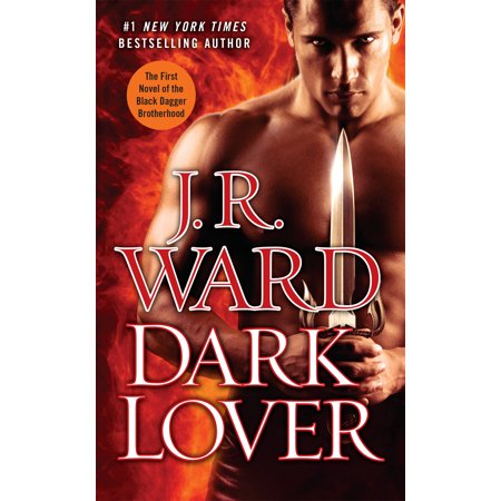 Dark Lover : The First Novel of the Black Dagger