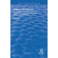 Routledge Revivals: Children's Book Prizes: An Evaluation and History of Major Awards for Children's Books in the English-Speaking World. (Paperback)