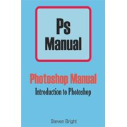 Photoshop Manual: Introduction to Photoshop - eBook