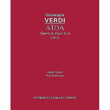 Aida  Opera In Four Acts  Vocal Score
