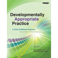 Naeyc: Developmentally Appropriate Practice in Early Childhood Programs Serving Children from Birth Through Age 8 (Paperback)