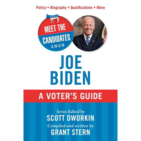 Meet the Candidates 2020: Joe Biden : A Voter's Guide