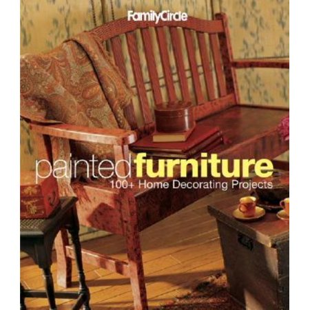 Family Circle Painted Furniture: 100+ Home Decorating Projects (Family Circle Easy...), Malcolm, Trisha